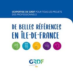 L'EXPERTISE DE GRDF POUR TOUS LES PROJETS DES PROFESSIONNELS de belles références en île-de-france