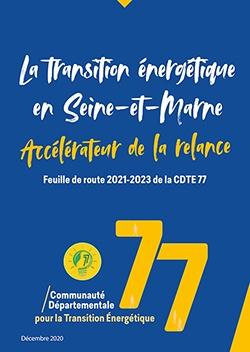 CDTE 77 - La transition énergétique en Seine-et-Marne Accélérateur de la relance Feuille de route 2021-2023