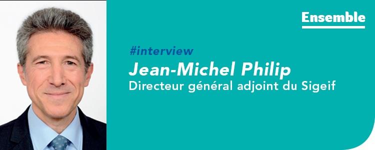 Interview de Jean-Michel Philip, directeur général adjoint du Sigeif