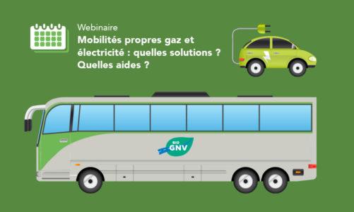 Webinaire «Mobilités propres gaz et électricité: quelles solutions? Quelles aides?»