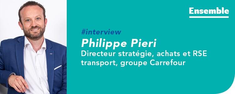 Interview de Philippe Pieri, directeur stratégie, achats et RSE transport, groupe Carrefour