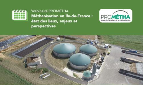 Webinaire PROMÉTHA, le cercle francilien des acteurs la méthanisation sur la thématique «Méthanisation en Île-de-France: état des lieux, enjeux et perspectives»