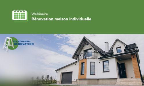 Webinaire Rénovation maison individuelle